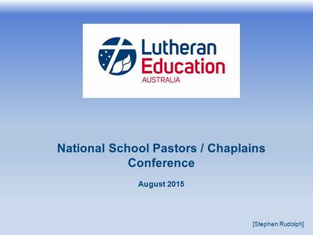 National School Pastors / Chaplains Conference August 2015 [Stephen Rudolph]