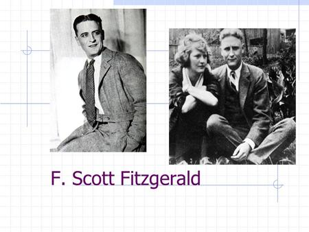 F. Scott Fitzgerald. F. Scott Fitzgerald was a self-made man who epitomized both the glory of the Jazz Age and the desperation of the aftermath of the.
