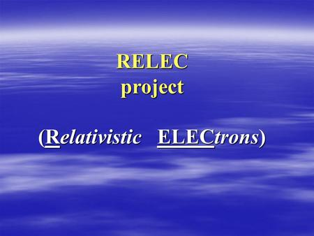 RELEC project (Relativistic ELECtrons). Satellites Low altitudes Geostationary Balloons Arctic Antarctic Ionosphere Atmosphere particles Space and balloon.