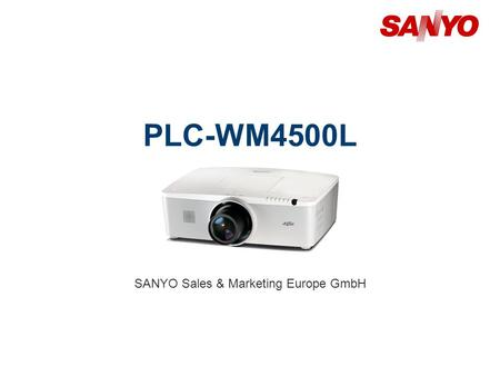 PLC-WM4500L SANYO Sales & Marketing Europe GmbH. Copyright© SANYO Electric Co., Ltd. All Rights Reserved 2010 2 Technical Specifications Model: PLC-WM4500L.
