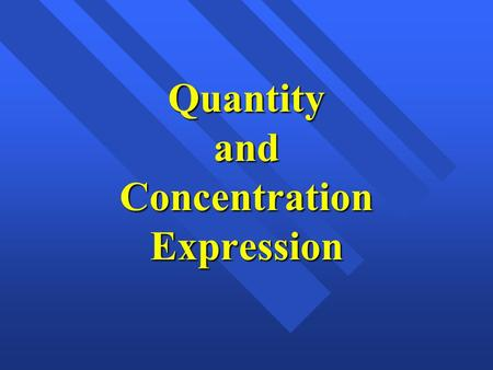 Quantity and Concentration Expression