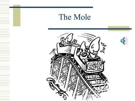 The Mole Chapter 8.2.
