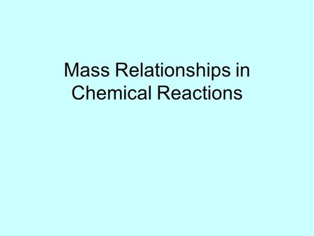 "Mass Relationships in Chemical Reactions. By definition: 1 atom 12 C ""weighs"" ________ On this scale 1 H = ________ amu 16 O = ________ amu _________________."