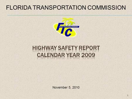 1 FLORIDA TRANSPORTATION COMMISSION November 5, 2010.