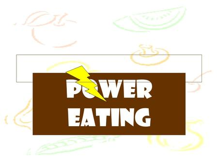 Power Eating nutrient chemical substance in foods that: builds, repairs, and maintains body tissues; regulates body processes, and, provides energy (measured.