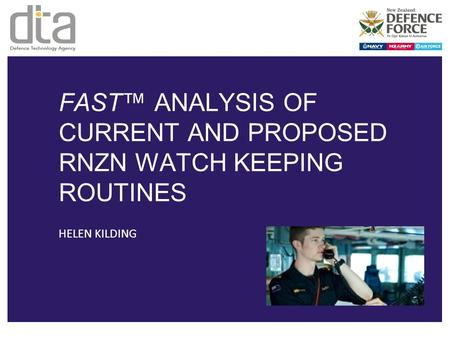 FAST™ ANALYSIS OF CURRENT AND PROPOSED RNZN WATCH KEEPING ROUTINES HELEN KILDING.