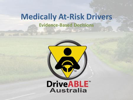 Medically At-Risk Drivers Evidence-Based Decisions.