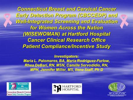 Connecticut Breast and Cervical Cancer Early Detection Program (CBCCEDP) and Well-Integrated Screening and Evaluation for Women Across the Nation (WISEWOMAN)
