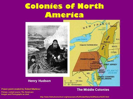 Colonies of North America Primary content source: The Americans Images and Photographs as cited.