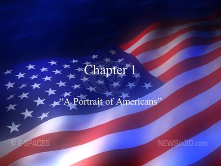 "Chapter 1 ""A Portrait of Americans"". Sec. 1: Who Americans Are Diversity: differences (ex: race, age, social class, where we live, etc.) America is probably."