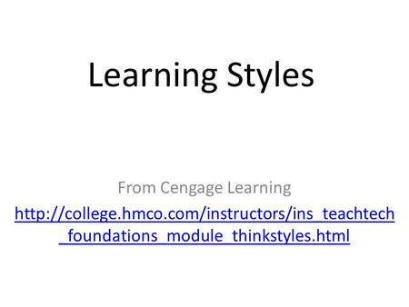 Learning Styles From Cengage Learning  _foundations_module_thinkstyles.html.