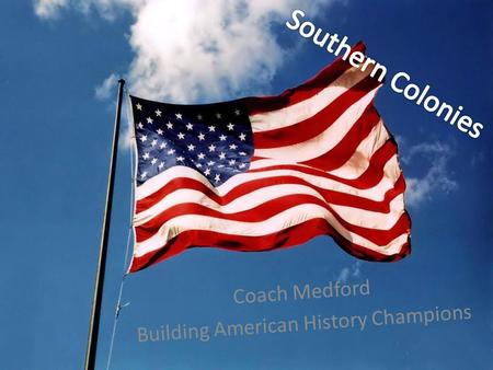 Coach Medford Building American History Champions.