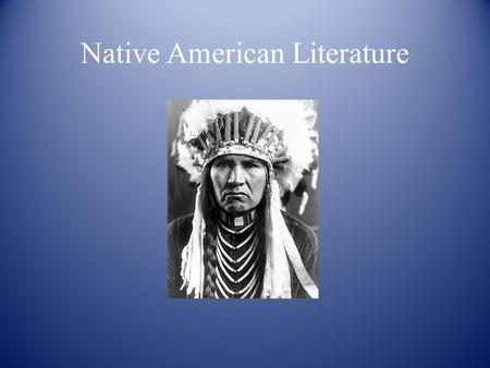 Native American Literature. The foundation of American Literature is based upon three ideologies: