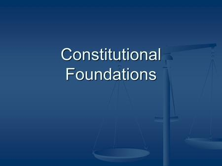 Constitutional Foundations. Major Topics From Colonies to Independence From Colonies to Independence The Critical Period (1781 – 1789) The Critical Period.