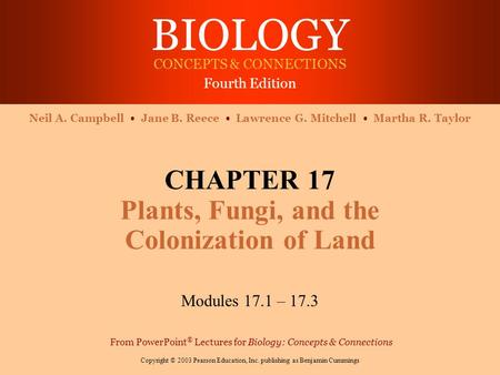 CHAPTER 17 Plants, Fungi, and the Colonization of Land