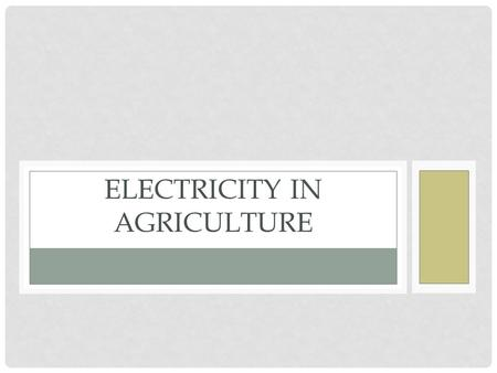 ELECTRICITY IN AGRICULTURE. ELECTRICITY PLUS IMAGINATION.