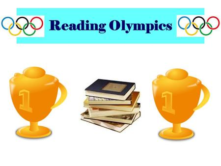Reading Olympics. Children learn an average of 4,000 to 12,000 new words each year as a result of reading books. We have introduced Reading Olympics in.