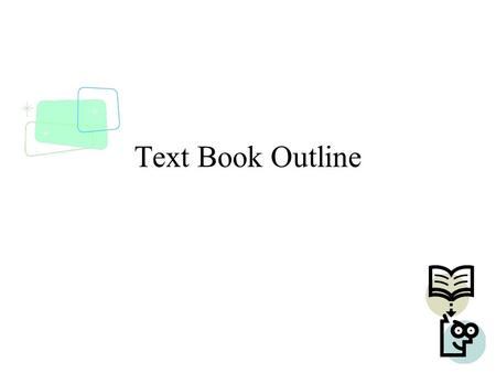 Text Book Outline. Outline Introduction –Chapter 1: Introduction –Chapter 2: Intelligent agents Problem solving –Chapter 3: Solving problems by searching.