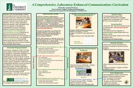 Implementation at UVM UVM had a recently implemented a communication systems laboratory course but provided students with no device-level experience. To.