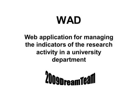 WAD Web application for managing the indicators of the research activity in a university department.