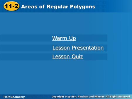 11-2 Areas of Regular Polygons Warm Up Lesson Presentation Lesson Quiz