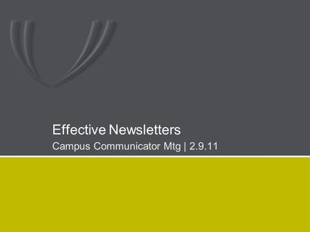 Effective Newsletters Campus Communicator Mtg | 2.9.11.