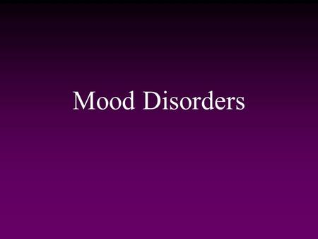 Mood Disorders. A category of mental disorders in which significant and chronic disruption in mood is the predominant symptom, causing impaired cognitive,