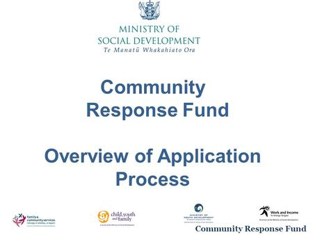 Community Response Fund Community Response Fund Overview of Application Process.