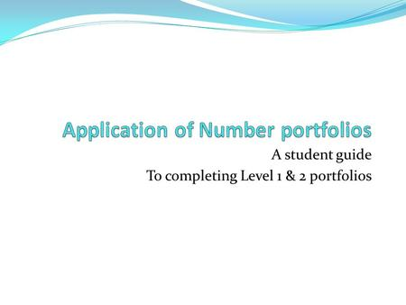 A student guide To completing Level 1 & 2 portfolios.