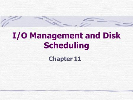 1 I/O Management and Disk Scheduling Chapter 11. 2 Categories of I/O Devices Human readable Used to communicate with the user Printers Video display terminals.