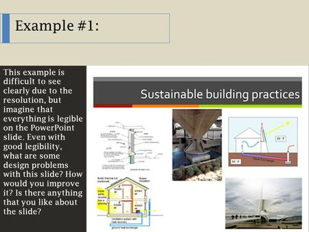 Example #1: This example is difficult to see clearly due to the resolution, but imagine that everything is legible on the PowerPoint slide. Even with good.