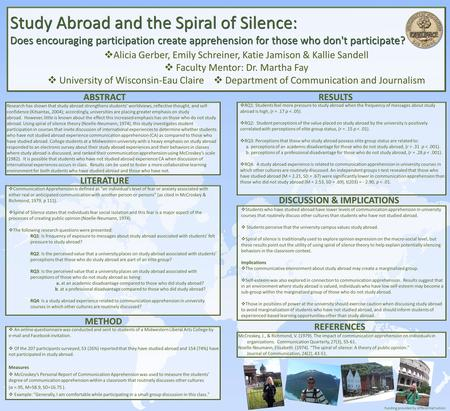 ABSTRACT Study Abroad and the Spiral of Silence: Does encouraging participation create apprehension for those who don't participate? Study Abroad and the.