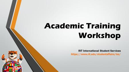 Academic Training Workshop RIT International Student Services https://www.rit.edu/studentaffairs/iss/