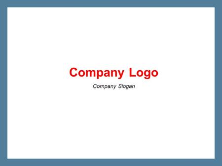 Company Logo Company Slogan. Business Overview 5 Recent Performance 23 Financial Information 25 Next Steps 29 Agenda 2.
