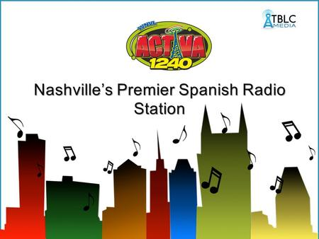 Activa 1240 AM is one of the two biggest Hispanic Radio Stations in Middle Tennessee, owned by TBLC Media LLC, a company focused in offering services.