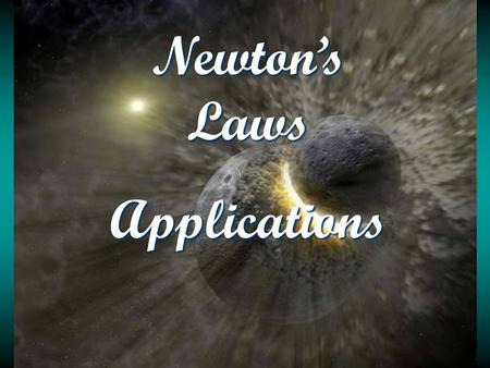 Newton's Laws Applications. 2 nd Law Procedure 1. Draw a force or free body diagram. 2. Set up ΣF = ma equations for each dimension. 3. Use kinematics.