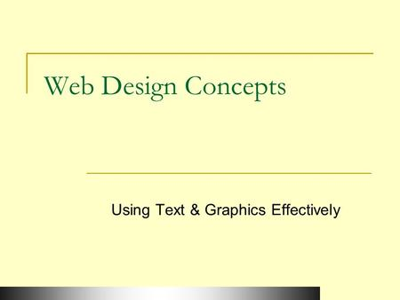 Web Design Concepts Using Text & Graphics Effectively.
