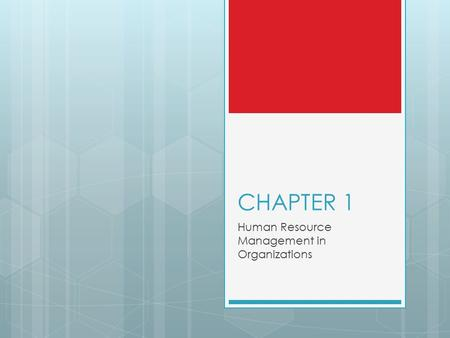 CHAPTER 1 Human Resource Management in Organizations.
