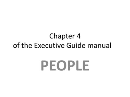 Chapter 4 of the Executive Guide manual