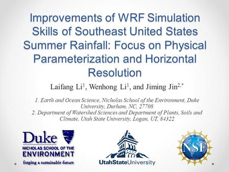 Improvements of WRF Simulation Skills of Southeast United States Summer Rainfall: Focus on Physical Parameterization and Horizontal Resolution Laifang.