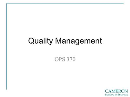 Quality Management OPS 370. Source: