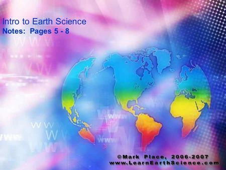 Intro to Earth Science Notes: Pages ©Mark Place,