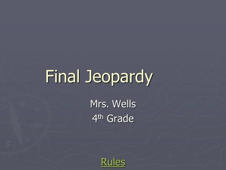 Final Jeopardy Mrs. Wells 4 th Grade Rules. InfoFiction Space & Ecology M Science MarylandCompute Number Stories 100 200 300 400 500 600 700 800 900.