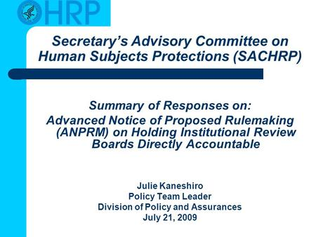 Secretary's Advisory Committee on Human Subjects Protections (SACHRP) Summary of Responses on: Advanced Notice of Proposed Rulemaking (ANPRM) on Holding.