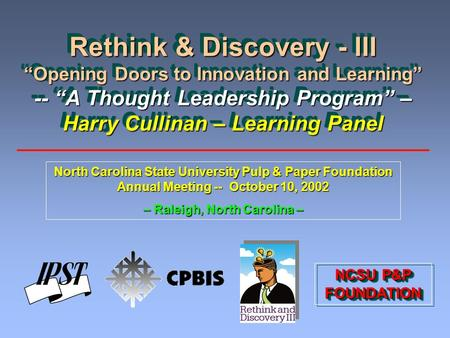 "Rethink & Discovery - III ""Opening Doors to Innovation and Learning"" -- ""A Thought Leadership Program"" – Harry Cullinan – Learning Panel North Carolina."