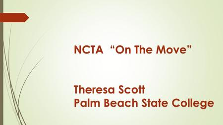 "NCTA ""On The Move"" Theresa Scott Palm Beach State College."