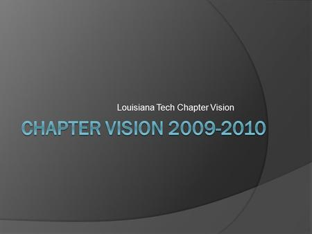 Louisiana Tech Chapter Vision. Membership Zone  Increase Membership to 100  Develop more exciting General Body Meetings  Heavily advertise NSBE Benefits.