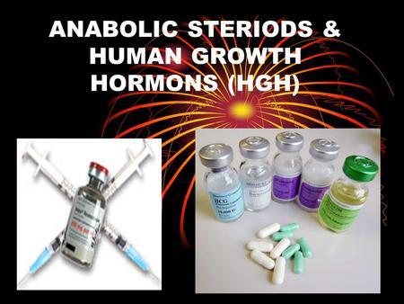 ANABOLIC STERIODS & HUMAN GROWTH HORMONS (HGH). What is anabolic steroids? Also know as anabolic- androgenic steroids (AAS) Comes from the Greek word.