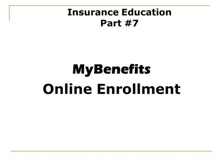 MyBenefits Online Enrollment Insurance Education Part #7.