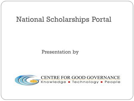 National Scholarships Portal Presentation by. National Scholarships Portal S.NoModulesDescription 1IntroductionAbout National Scholarships Portal 2Current.